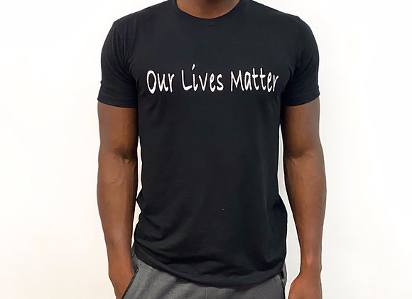 """""""Our Lives Matter"""" tee"""