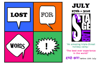 'LOST FOR WORDS!' July Summer StageLAB - £40 off!