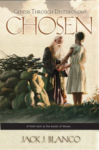 Chosen: A Fresh Look at the Books of Moses