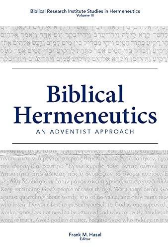 Biblical Hermeneutics: An Adventist Approach