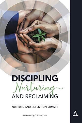 Discipling Nurturing and Reclaiming: Nurture and Retention Summit