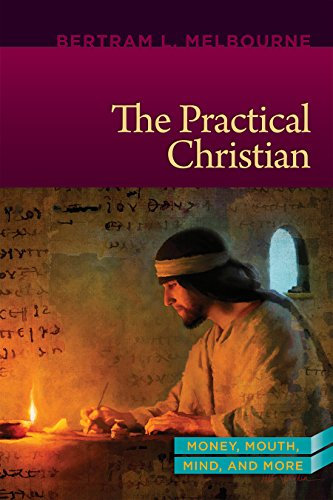 The Practical Christian: Mouth, Money, and Mind