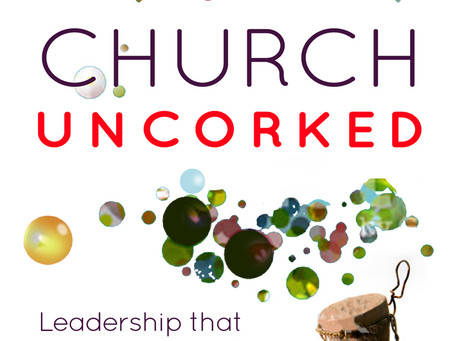 Church Uncorked: Releasing missional fizzle and sparkle