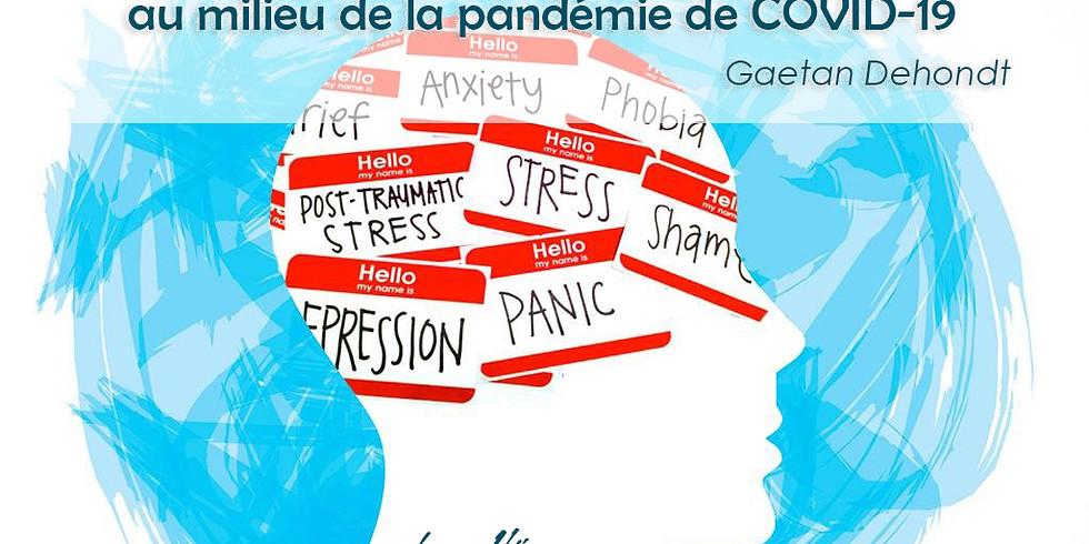 Comment rester en bonne santé mentale au milieu de la pandémie de COVID-19-Gaetan Dehondt