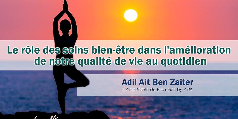 Le rôle des soins bien-être dans l'amélioration de notre qualité de vie au quotidien- Adil Ait Ben Zaiter