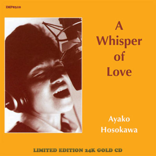Ayako Hosokawa - A Whisper of Love - 24K Gold CD
