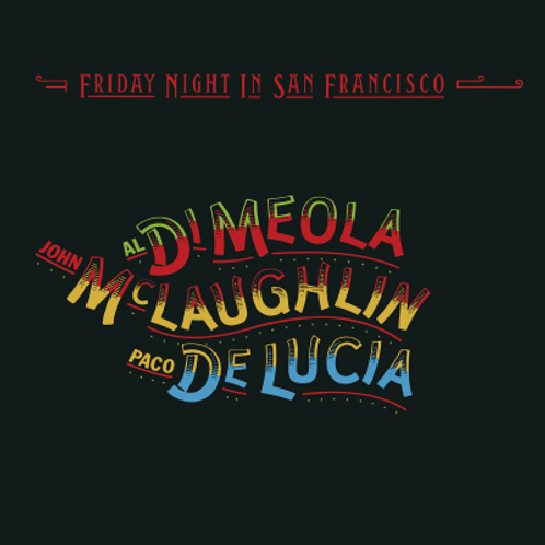 Friday Night in San Francisco - Al Di Meola, John McLaughlin and Paco de Lucia