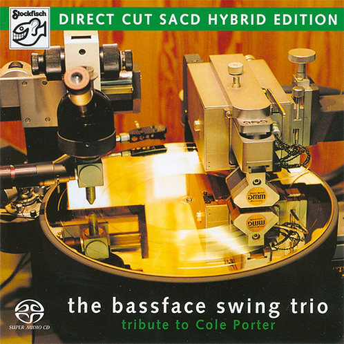 The Bassface Swing Trio Tribute To Cole Porter Direct Cut Hybrid Stereo SACD