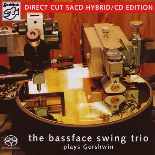 The Bassface Swing Trio The Bassface Swing Trio Plays Gershwin Direct Cut Hybrid