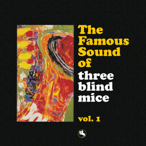 The Famous Sound of The Three Blind Mice Vol 1