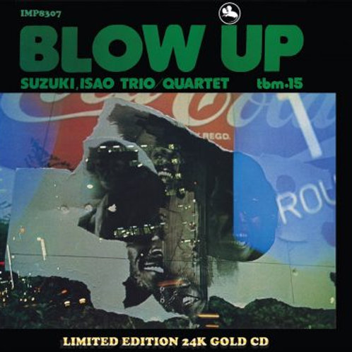 Isao Suzuki Trio Quartet - Blow Up - 24 Gold CD