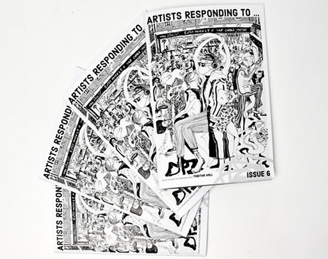 ARTISTS RESPONDING TO ... Issue 6