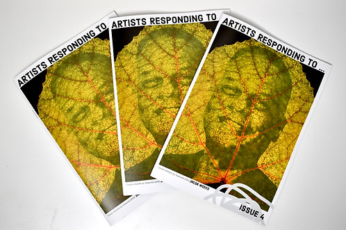 ARTISTS RESPONDING TO ... Issue 4
