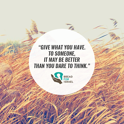 Give what you have. To someone, it may be better than you dare to think.
