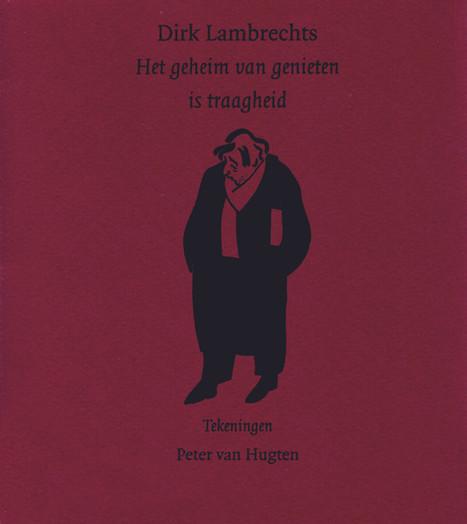 'Het geheim van genieten is traagheid', Dirk Lambrechts (2005, oplage 750 exemplaren). Verhaal van Dirk Lambrechts over zijn vertrek uit Leuven en aankomst in Amsterdam, en in het bijzonder in café Welling. Met tekeningen van Peter van Hugten. De laatste zin luidt: 'Er zullen nog meer seizoenen moeten volgen voor ik misschien ooit de mythe van Welling zal kunnen doorgronden.'