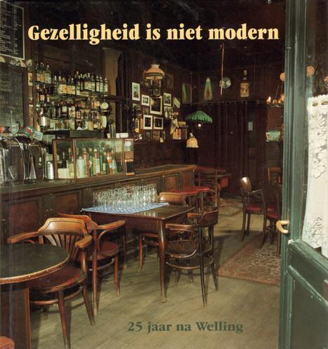 'Gezelligheid is niet modern', 25 jaar na Welling (2003). Geschreven door Annemieke Hendriks, Café Welling onder H.B.G. Welling en Jan Haasbroek, interviews en portretten. Met foto's van Ronald Troostwijk. Uitgegeven bij het vijfentwintigjarig jubileum van Welling.