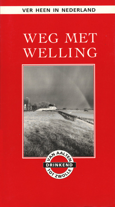 'Weg met Welling', ver heen in Nederland (1995, oplage 1500 exemplaren). Aan de schrijvende clientèle van café Welling werd gevraagd om een favoriete horecagelegenheid in Nederland te beschrijven waar je als klant van Welling veilig terecht kunt. Dus geen muziek, ook voor vrouw alleen et cetera. Deze gids bevat ruim 40 zaken, van Aalten tot Zwolle. Redactie Annelies de Korver en Ernst Ris.