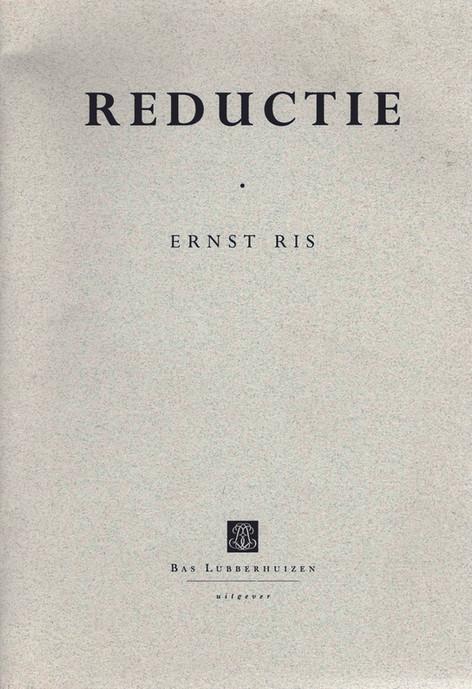 Ernst Ris, 'Reductie' (1997, oplage 350 exemplaren). Een kort verhaal van Ernst Ris, uitgegeven bij zijn vijfstigste verjaardag. Deze tekst verscheen eerder in Palio Psycho Pop nr 4 en was bestemd voor de vrienden van de auteur.