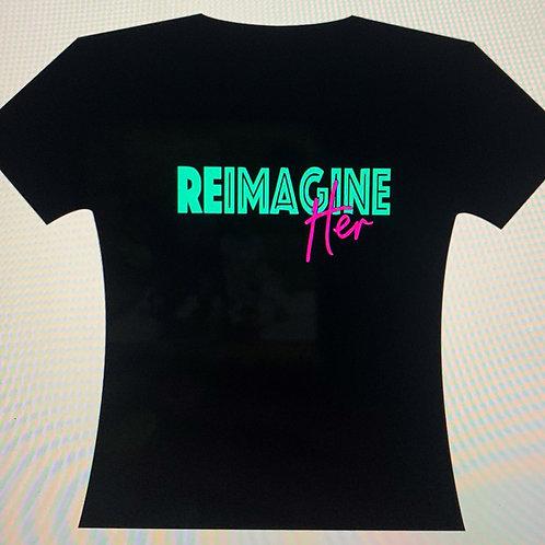 ReImagine Her T-shirt