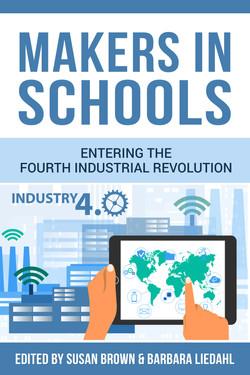 Makers in Schools edited by Susan Brown & Barbara Liedahl