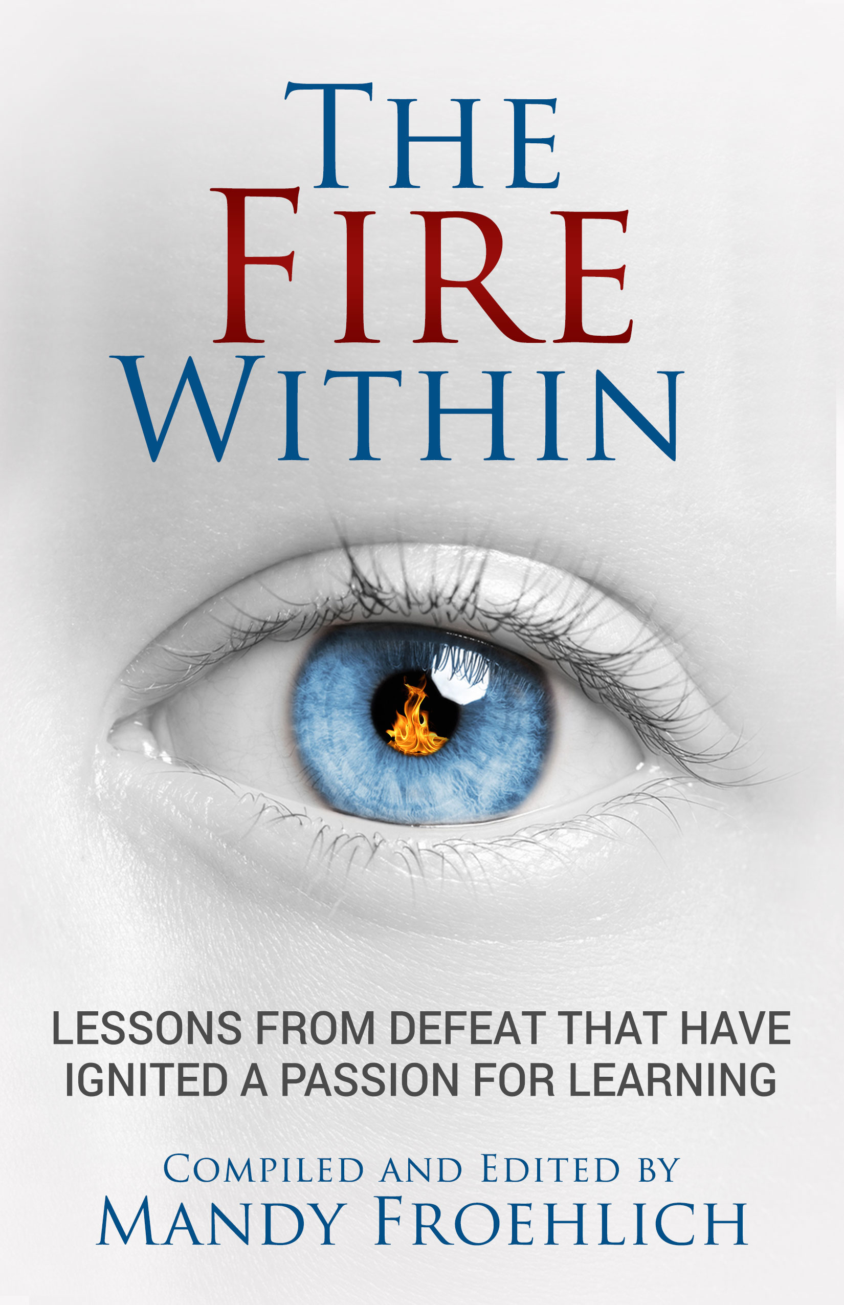 The Fire Within compiled and edited by Mandy Froehlich