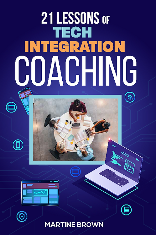 21 Lessons of Tech Integration Coaching