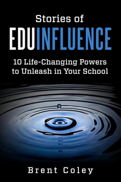 Stories of EduInfluence by Brent Coley