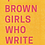 Thumbnail: 4 BROWN GIRLS WHO WRITE