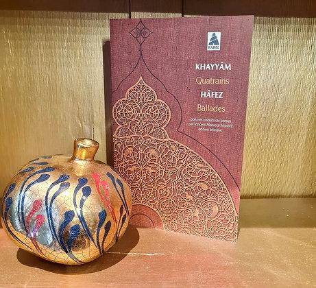 """Khayyâm """"Quatrains"""", Hafez """"Ballades"""""""
