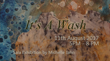 'It's A Wash' SALA Exhibition by Michelle Jahn