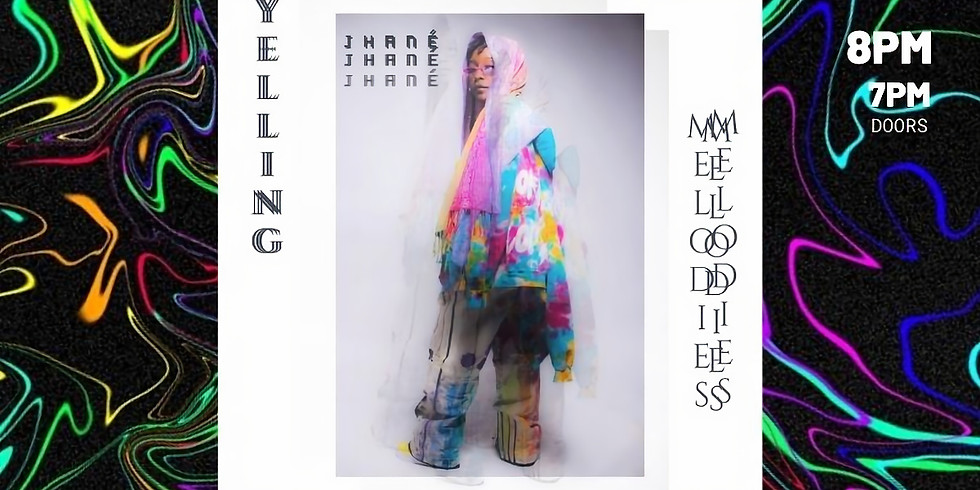 JHANÉ Presents: YELLING MELODIES