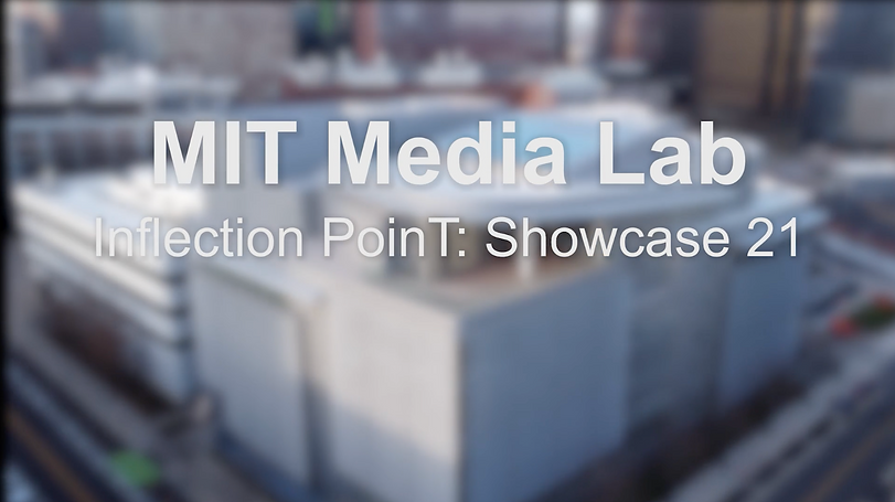 """An image of the MIT Media Lab with the words """"MIT Media Lab Inflection PoinT: Showcase 21"""" overlaid"""