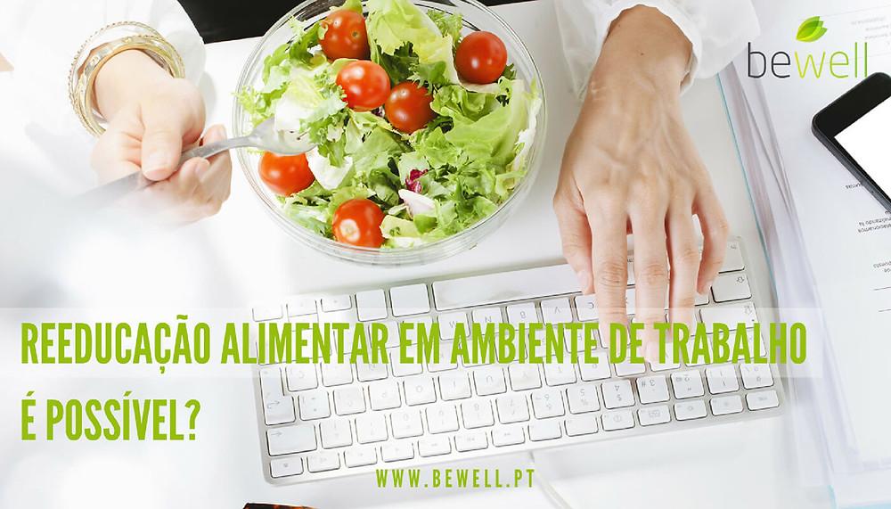 Reeducação Alimentar no Trabalho - BeWell Portugal