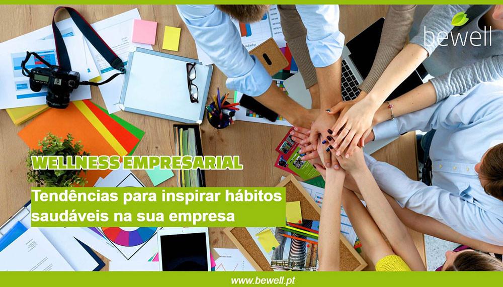 Tendências em Wellness Empresarial | Bewell Portugal