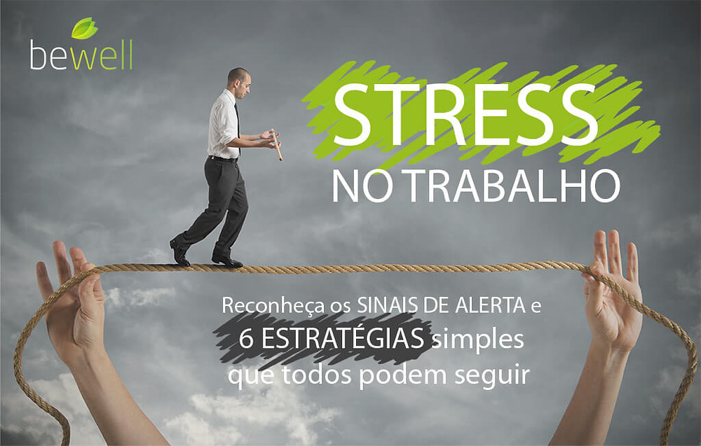 Stress no trabalho | Bewell Portugal