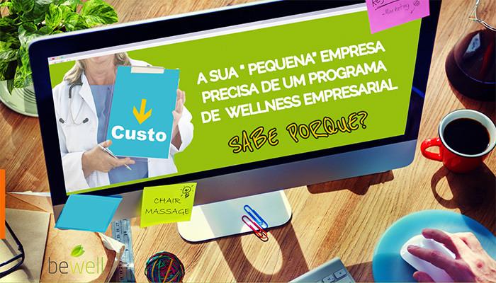 """Uma pequena """" empresa """" precisa de um Programa de Wellness Empresarial. Saiba Porquê"""