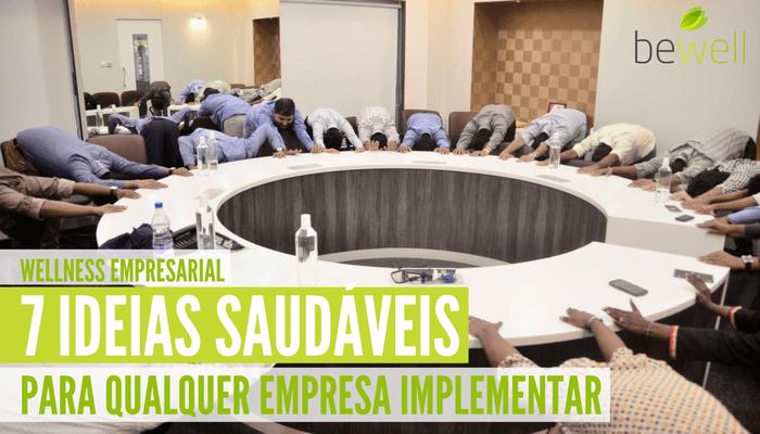 7 ideias saudáveis para qualquer empresa implementar - Bewell Portugal
