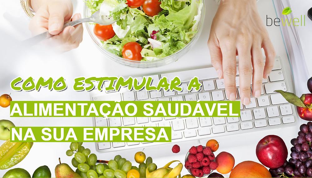 Como Estimular a Alimentação Saudável na empresa
