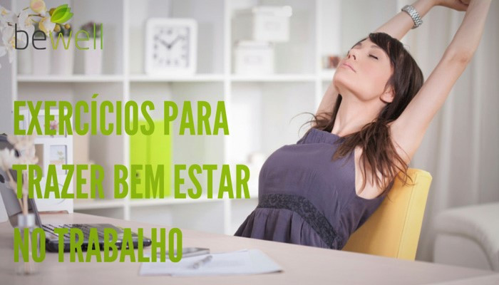 Exercícios para trazer bem estar no trabalho - Bewell Portugal