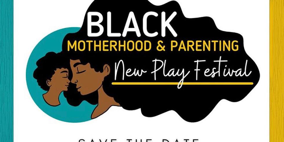 Black Motherhood & Parenting New Play Festival