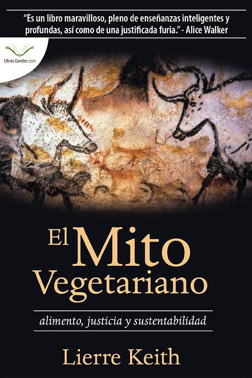 El MITO VEGETARIANO Alimento, Justicia y Sustentabilidad