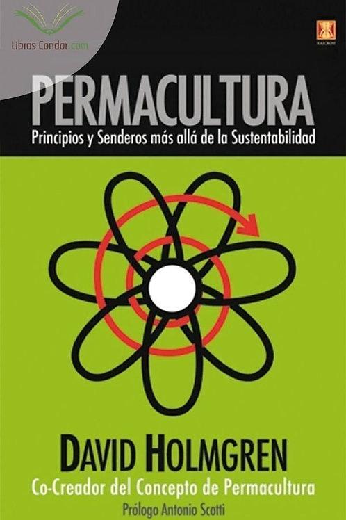 PERMACULTURA Principios y Senderos más Allá de la Sustentabilidad
