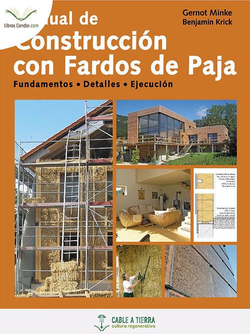 MANUAL de CONSTRUCCIÓN con FARDOS de PAJA Fundamentos, Detalles y Ejecución