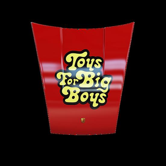911® TOYS FOR BIG BOYS HOOD