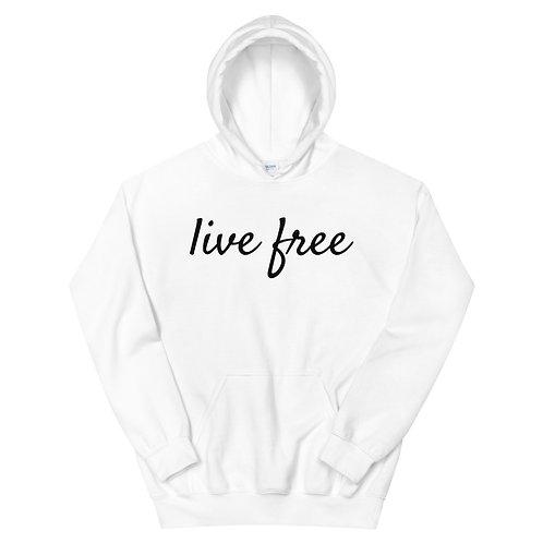 Live Free Black Text Unisex Hoodie