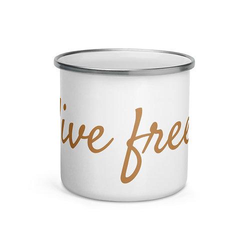 Live Free Gold Text Enamel Mug copy