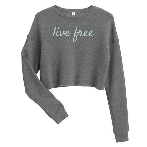 Live Free Green Text Crop Sweatshirt