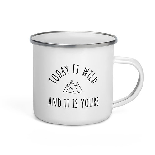 Today is Yours Enamel Mug
