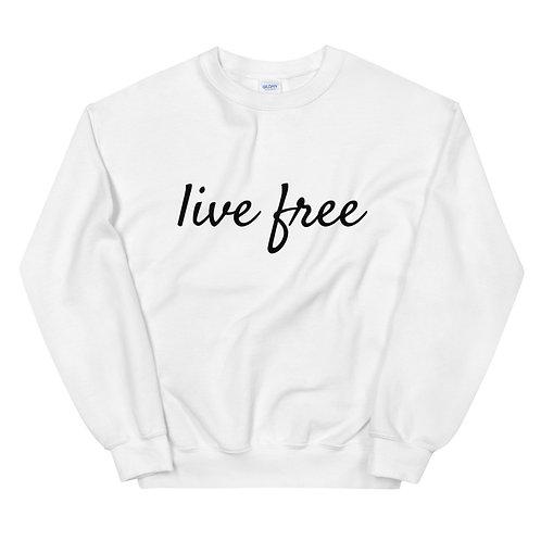 Live Free Black Text Unisex Sweatshirt