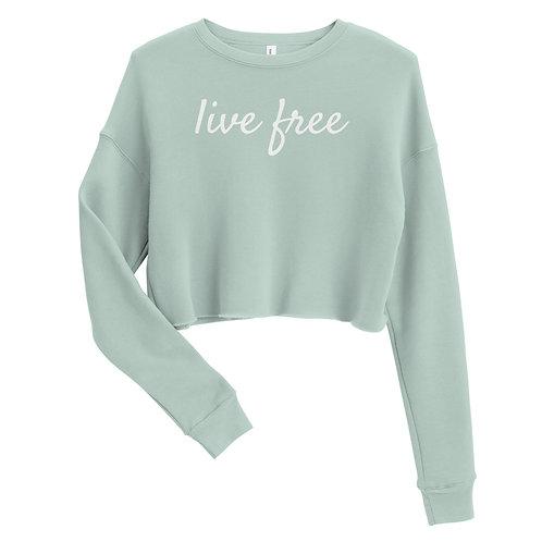 Live Free White Text Crop Sweatshirt